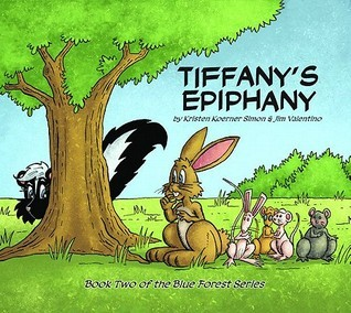 Tiffanys Epiphany: Book Two of the Blue Forest Series  by  Kristen Koerner Simon