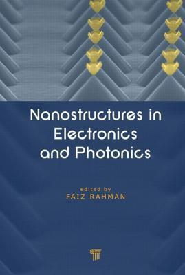Nanostructures In Electronics And Photonics Faiz Rahman