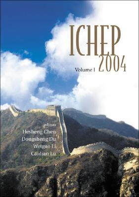ICHEP 2004: Proceedings of the 32nd International Conference on High Energy Physics, Beijing, China, 16-22 August 2004 (No. 2) Hesheng Chen