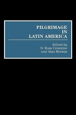 Pilgrimage in Latin America N. Ross Crumrine