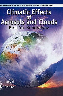 Climatic Effects of Aerosols and Clouds  by  K.Ya. Kondratyev
