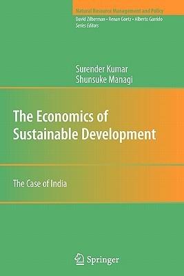 The Economics of Sustainable Development: The Case of India Surender Kumar