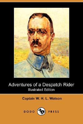 Adventures of a Despatch Rider (Illustrated Edition)  by  W.H.L. Watson