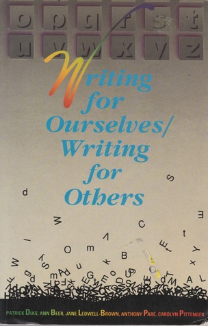 Writing for Ourselves/Writing for Others Patrick Dias