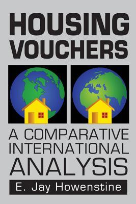Housing Vouchers: A Comparative International Analysis Emanuel Jay Howenstine
