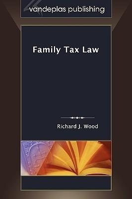 Family Tax Law Richard J. Wood
