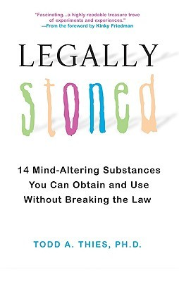 Legally Stoned  by  Todd A. Thies