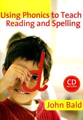 Using Phonics To Teach Reading & Spelling (Book & Cd Rom) John Bald