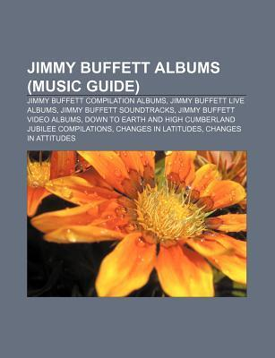 Jimmy Buffett Albums: Jimmy Buffett Sound Board Live Albums  by  Books LLC