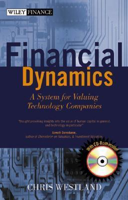 Financial Dynamics: A System For Valuing Technology Companies J. Christopher Westland