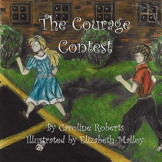 The Courage Contest  by  Caroline  Roberts
