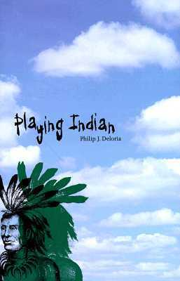 Playing Indian Philip J. Deloria
