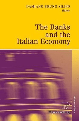 The Banks and the Italian Economy Damiano Bruno Silipo