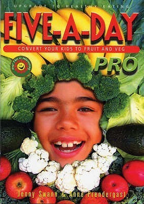 Five A Day Pro   Convert Your Kids To Fruit And Veg Jenny Swann