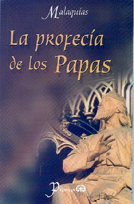 La Profecia de Los Papas Malaquias