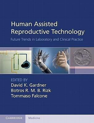 Human Gametes and Preimplantation Embryos  by  David K. Gardner