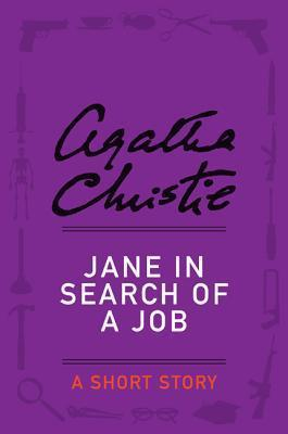 Jane in Search of a Job: A Short Story  by  Agatha Christie