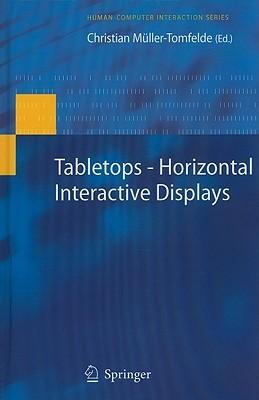 Tabletops--Horizontal Interactive Displays Christian Muller-Tomfelde