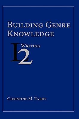 Building Genre Knowledge Christine Tardy