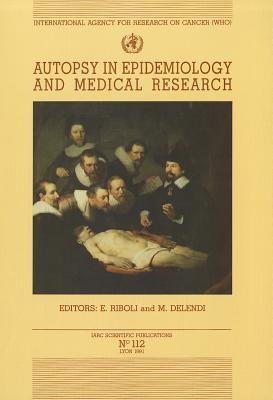 Autopsy in Epidemiology and Medical Research E. Riboli