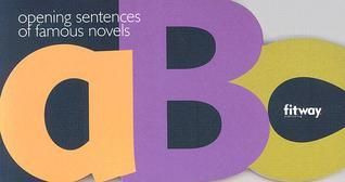 ABC: Opening Sentences of Famous Novels  by  Leon Mazzella