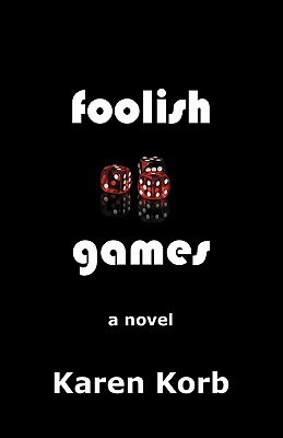 Foolish Games Karen Korb