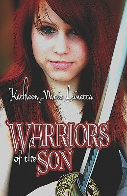 Warriors of the Son  by  Kathleen Marie Lunetta
