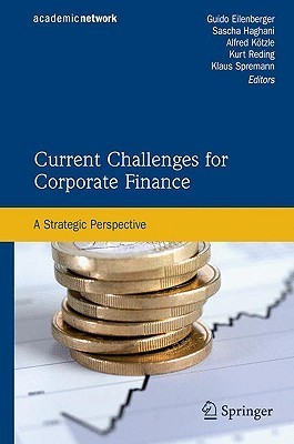 Current Challenges for Corporate Finance: A Strategic Perspective  by  Guido Eilenberger