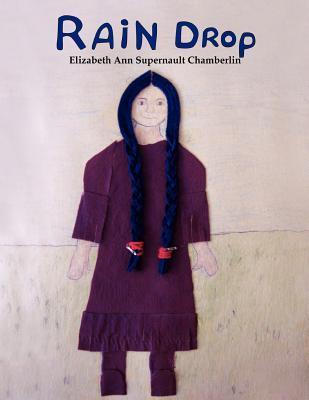 Rain Drop  by  Ann Supernault Chamberlin Elizabeth