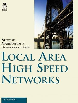 Local Area High Speed Networks  by  Sidnie Feit