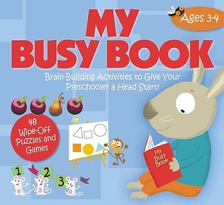 My Busy Book: Ages 3-4: Brain-Building Activities to Give Your Preschooler a Head Start!  by  Play Bac