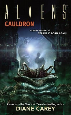 Aliens: Cauldron  by  Diane Carey