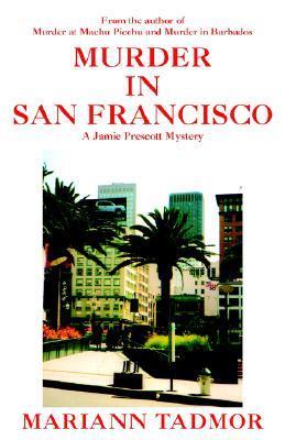Murder in San Francisco: A Jamie Prescott Mystery Mariann Tadmor