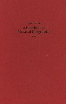 A Handbook of Musical Biography (1883)  by  David Baptie