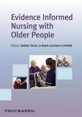 Evidence Informed Nursing with Older People Debbie Tolson