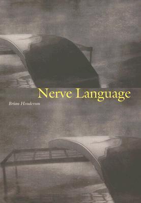 Nerve Language Brian  Henderson