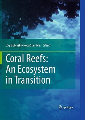 Coral Reefs: An Ecosystem in Transition Zvy Dubinsky
