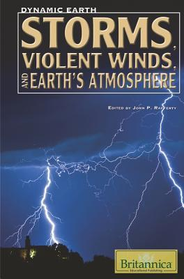 Storms, Violent Winds, And Earths Atmosphere John P. Rafferty