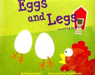 Eggs and Legs: Counting  by  Twos by Michael Dahl
