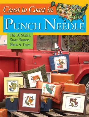 Coast to Coast in Punch Needle: The 50 States, State Flowers, Birds & Trees Jeri Simon