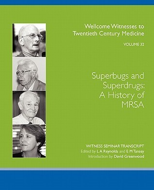Superbugs and Superdrugs: A History of Mrsa  by  L.A. Reynolds