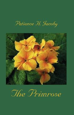 The Primrose Patience H. Jacoby