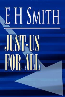 Just-Us for All  by  E.H. Smith