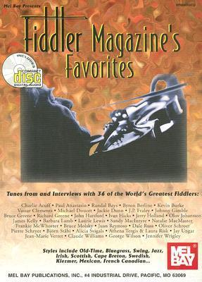 Fiddler Magazines Favorites: Tunes from and Interviews with 36 of the Worlds Greatest Fiddlers [With 2 CDs]  by  Mel Bay