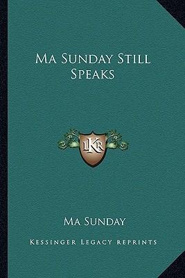 Ma Sunday Still Speaks  by  Ma Sunday
