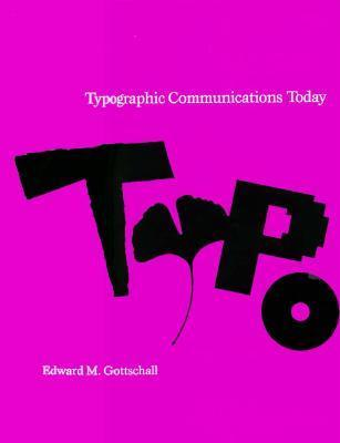 Typographic Communications Today Edward Gottschall