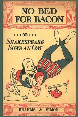 No Bed for Bacon: Or Shakespeare Sows an Oat Caryl Brahms