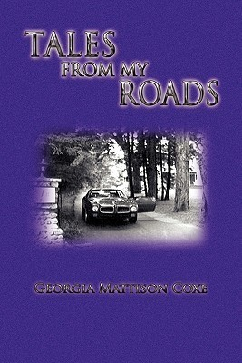 Tales from My Roads  by  Georgia Mattison Coxe