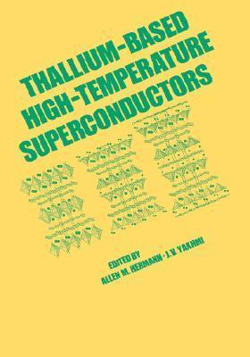 Thallium-Based High-Tempature Superconductors  by  Allen M. Hermann