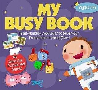 My Busy Book: Ages 4-5: Brain-Building Activities to Give Your Preschooler a Head Start!  by  Play Bac